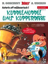 Cover Thumbnail for Asterix Mundart (Egmont Ehapa, 1995 series) #41 - Kuddelmuddel ums Kupperdibbe [Mainzerisch 1]