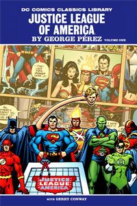 Cover Thumbnail for DC Comics Classics Library: Justice League of America by George Perez (DC, 2009 series) #1