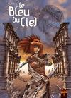 Cover for Le Bleu Du Ciel (Soleil, 2007 series) #2