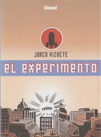 Cover Thumbnail for El Experimento (Ediciones Glénat, 2009 series)