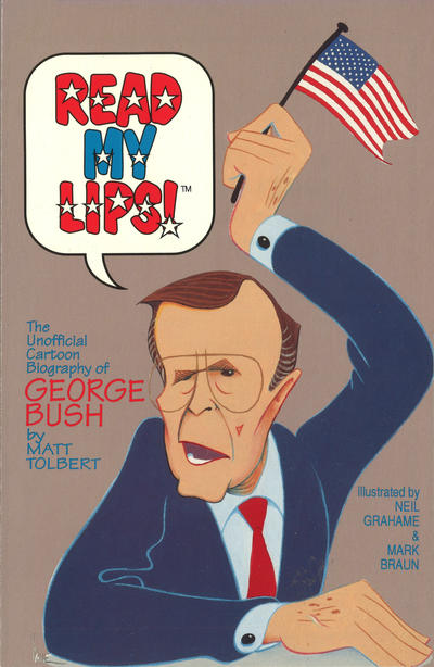 Cover for Read My Lips: The Unofficial Cartoon Biography of George Bush (Malibu, 1992 series)