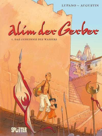 Cover for Alim der Gerber (Splitter Verlag, 2009 series) #1 - Das Geheimnis des Wassers