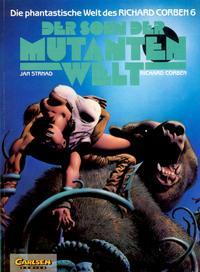 Cover Thumbnail for Die phantastische Welt des Richard Corben (Carlsen Comics [DE], 1991 series) #6 - Der Sohn der Mutantenwelt