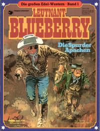 Cover Thumbnail for Die großen Edel-Western (Egmont Ehapa, 1979 series) #1 - Leutnant Blueberry - Die Spur der Apachen