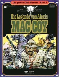 Cover Thumbnail for Die großen Edel-Western (Egmont Ehapa, 1979 series) #3 - Die Legende von Alexis Mac Coy