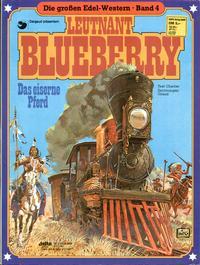 Cover Thumbnail for Die großen Edel-Western (Egmont Ehapa, 1979 series) #4 - Leutnant Blueberry - Das eiserne Pferd