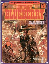 Cover Thumbnail for Die großen Edel-Western (Egmont Ehapa, 1979 series) #7 - Leutnant Blueberry - Stahlfinger