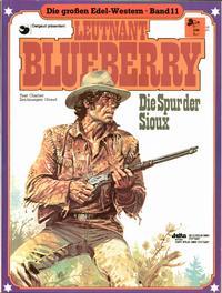 Cover Thumbnail for Die großen Edel-Western (Egmont Ehapa, 1979 series) #11 - Leutnant Blueberry - Die Spur der Sioux