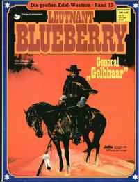 """Cover Thumbnail for Die großen Edel-Western (Egmont Ehapa, 1979 series) #15 - Leutnant Blueberry - General """"Gelbhaar"""""""