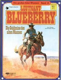 Cover Thumbnail for Die großen Edel-Western (Egmont Ehapa, 1979 series) #18 - Leutnant Blueberry - Die Goldmine des alten Mannes