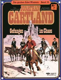 Cover Thumbnail for Die großen Edel-Western (Egmont Ehapa, 1979 series) #19 - Jonathan Cartland - Gefangen im Chaos