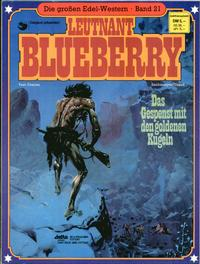 Cover Thumbnail for Die großen Edel-Western (Egmont Ehapa, 1979 series) #21 - Leutnant Blueberry - Das Gespenst mit den goldenen Kugeln