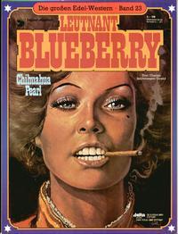 Cover Thumbnail for Die großen Edel-Western (Egmont Ehapa, 1979 series) #23 - Leutnant Blueberry - Chihuahua Pearl