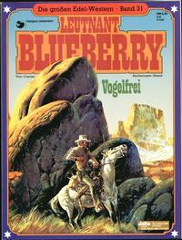 Cover Thumbnail for Die großen Edel-Western (Egmont Ehapa, 1979 series) #31 - Leutnant Blueberry - Vogelfrei