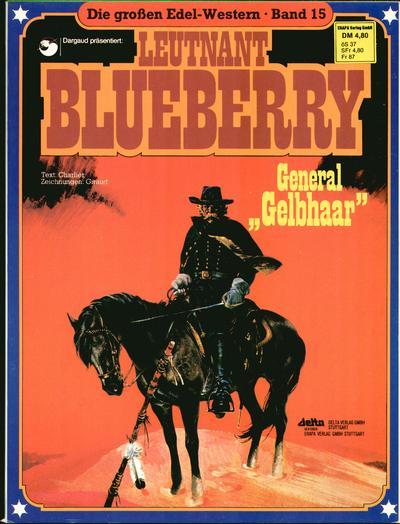 """Cover for Die großen Edel-Western (Egmont Ehapa, 1979 series) #15 - Leutnant Blueberry - General """"Gelbhaar"""""""