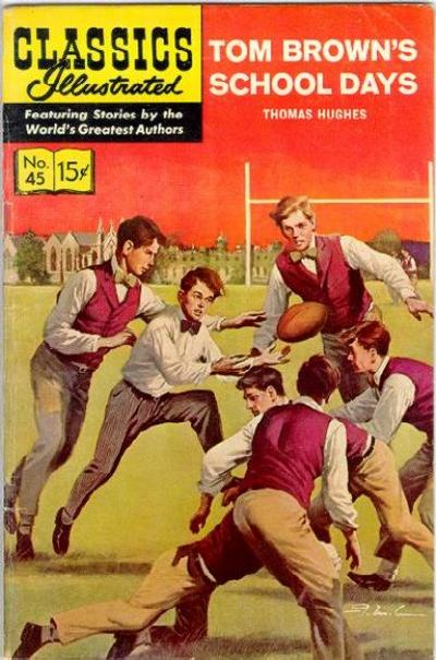 Cover for Classics Illustrated (Gilberton, 1947 series) #45 [HRN161] - Tom Brown's School Days