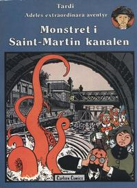 Cover Thumbnail for Adeles extraordinära äventyr (Carlsen/if [SE], 1979 series) #6 - Monstret i Saint-Martin kanalen