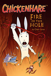 Cover Thumbnail for Chickenhare: Fire in the Hole (Dark Horse, 2008 series)