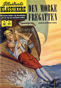 Cover Thumbnail for Illustrerte Klassikere [Classics Illustrated] (Illustrerte Klassikere / Williams Forlag, 1957 series) #42 - Den mørke fregatten [1. opplag]