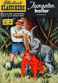Cover Thumbnail for Illustrerte Klassikere [Classics Illustrated] (Illustrerte Klassikere / Williams Forlag, 1957 series) #61 - Jungelen kaller [1. opplag]