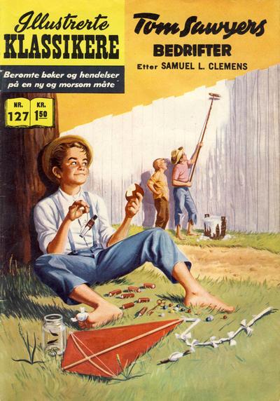 Cover for Illustrerte Klassikere [Classics Illustrated] (Illustrerte Klassikere / Williams Forlag, 1957 series) #127 - Tom Sawyers bedrifter [1. opplag]