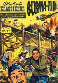 Cover Thumbnail for Illustrerte Klassikere [Classics Illustrated] (Illustrerte Klassikere / Williams Forlag, 1957 series) #195 - Burma-veien