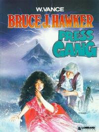 Cover Thumbnail for Bruce J. Hawker (Le Lombard, 1985 series) #3 - Press Gang
