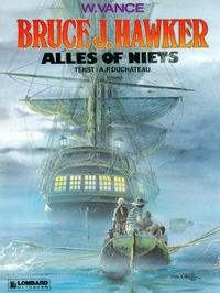 Cover Thumbnail for Bruce J. Hawker (Le Lombard, 1985 series) #5 - Alles of niets [Eerste druk]