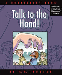 Cover Thumbnail for Talk to the Hand! [A Doonesbury Book] (Andrews McMeel, 2004 series)