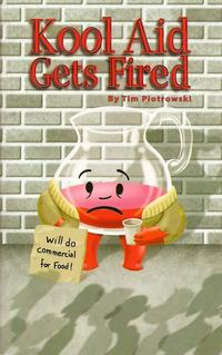 Cover Thumbnail for Kool Aid Gets Fired (Tim Piotrowski, 2010 series)