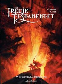 Cover Thumbnail for Det tredje testamentet (Albumförlaget Jonas Anderson, 2008 series) #4 - IV. Johannes eller Korpens dag