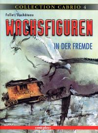 Cover Thumbnail for Collection Cabrio (comicplus+, 2002 series) #4 - Wachsfiguren - In der Fremde
