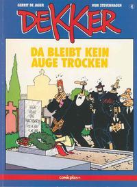 Cover Thumbnail for Dekker (comicplus+, 1986 series) #4 - Da bleibt kein Auge trocken
