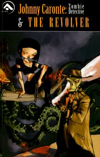 Cover Thumbnail for Johnny Caronte: Zombie Detective & The Revolver (Alias, 2005 series)