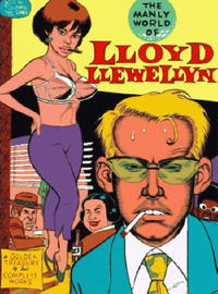 Cover Thumbnail for The Manly World of Lloyd Llewellyn: A Golden Treasury of His Complete Works (Fantagraphics, 1994 series)