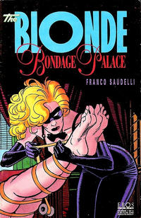 Cover Thumbnail for The Blonde: Bondage Palace (Fantagraphics, 1993 series) #1