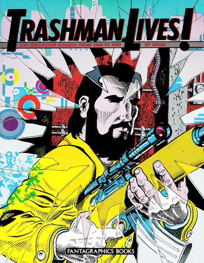 Cover for Trashman Lives!: The Collected Stories from 1968 to 1985 (Fantagraphics, 1989 series)
