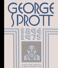 Cover Thumbnail for George Sprott: 1894-1975 (Drawn & Quarterly, 2009 series)