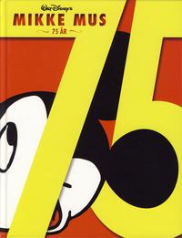 Cover Thumbnail for Mikke Mus 75 År (Hjemmet / Egmont, 2003 series)