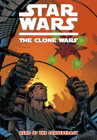 Cover Thumbnail for Star Wars: The Clone Wars - Hero of the Confederacy (Dark Horse, 2010 series)