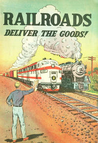 Cover Thumbnail for Railroads Deliver the Goods! (Association of American Railroads; School and College Service, 1954 series) #[nn]