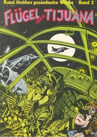Cover Thumbnail for Rand Holmes gesammelte Werke (Raymond Martin Verlag, 1995 series) #2 - Flügel über Tijuana