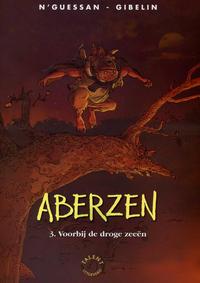 Cover Thumbnail for Aberzen (Talent, 2005 series) #3 - Voorbij de droge zeeën