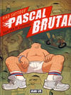 Cover for Pascal Brutal (Casterman, 2009 series) #1
