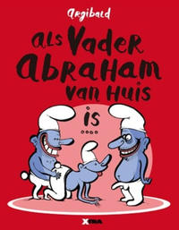 Cover Thumbnail for Als Vader Abraham van huis is... (XTRA, 2010 series)