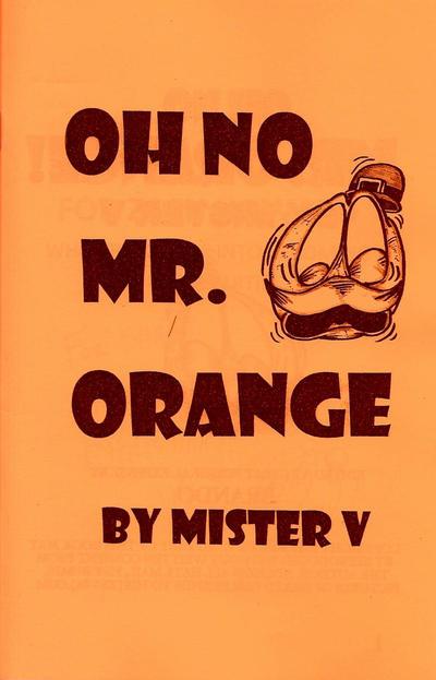 Cover for Oh No Mr. Orange (Arborcides Press, 2010 series)