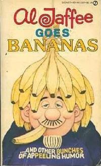 Cover Thumbnail for Al Jaffee Goes Bananas (New American Library, 1982 series) #AJ1285