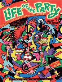 Cover Thumbnail for Life of the Party: The Complete Autobiographical Collection (Fantagraphics, 1996 series)
