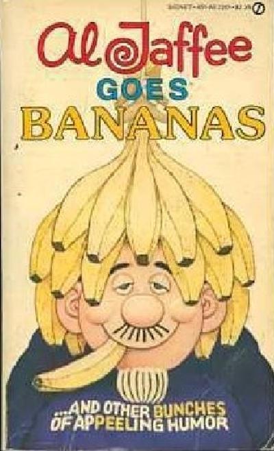 Cover for Al Jaffee Goes Bananas (New American Library, 1982 series) #AJ1285