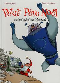 Cover Thumbnail for Petit Père Noël (Dupuis, 2000 series) #3 - Petit Père Noël contre de docteur Méchant